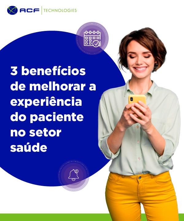 3_Beneficios_de_melhorar_a_experiencia_do_paciente_no_Setor_Saude_ACFtechnologies_PT_Salud_2021_01